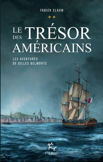 Les aventures de Gilles Belmonte T.2 ; le trésor des Américains