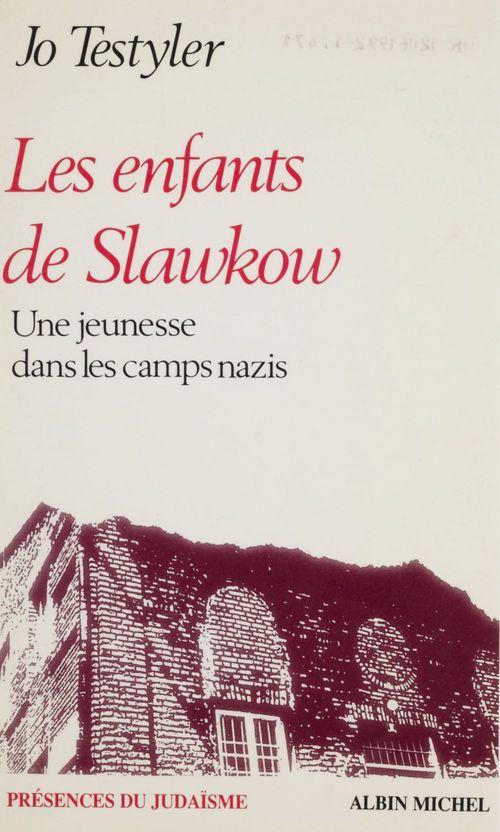 Les enfants de Slawkow ; une jeunesse dans les camps nazis