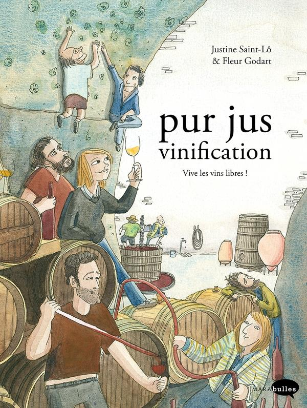 Pur jus ; la vinification nature
