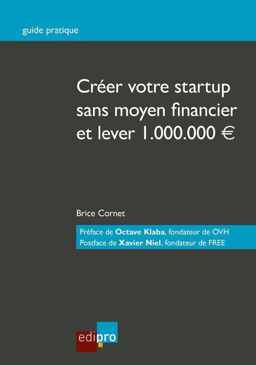 Créer votre start-up sans moyen financier et lever 1.000.000EUR