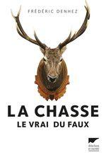 Vente EBooks : La Chasse  - Frédéric Denhez