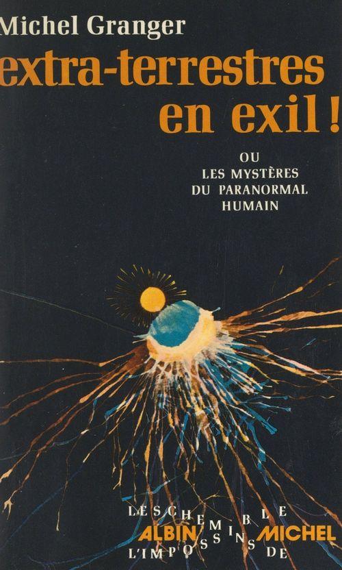 Extra-terrestres en exil !