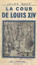 La cour de Louis XIV