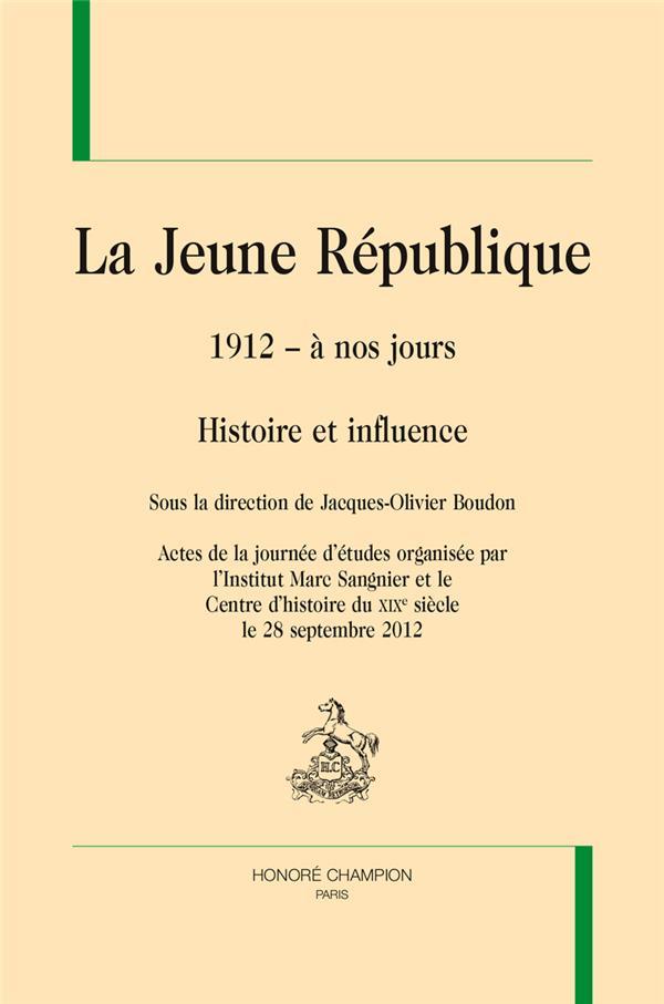 La Jeune République de 1912 à nos jours ; histoire et influence