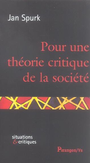 Pour une theorie critique de la societe