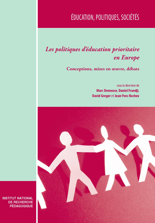 Les politiques d'éducation prioritaire en Europe ; conceptions, mises en oeuvre, débats
