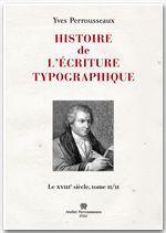 Histoire de l'écriture typographique, volume 3