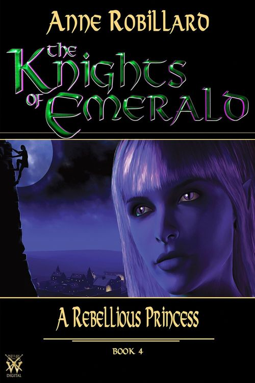 Knights of Emerald 04 : A Rebellious Princess