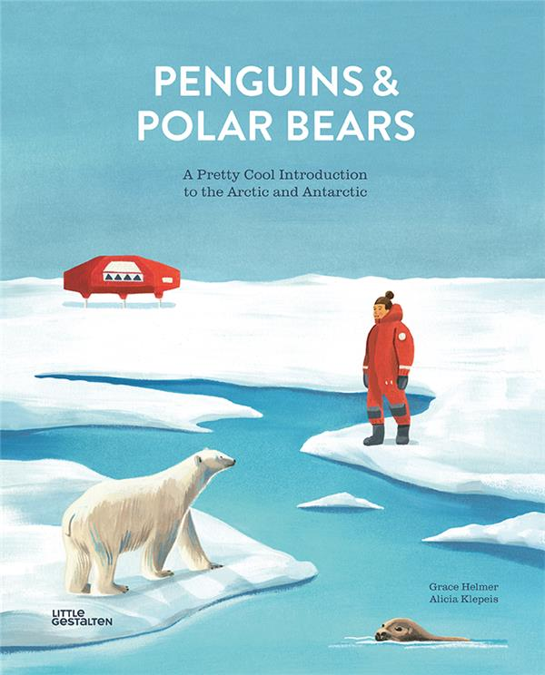 Penguins and polar bears ; a pretty cool introduction to the Arctic and Antarctic