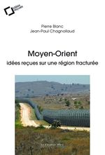 Vente EBooks : Moyen-Orient, idées reçues sur une région fracturée  - Jean-Paul Chagnollaud - Pierre BLANC
