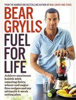 Vente Livre Numérique : Fuel for Life  - Bear Grylls