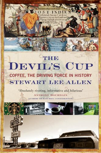 Devil's cup - coffee, the driving force in history