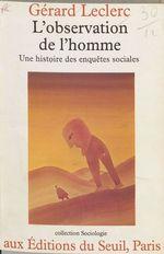 Vente Livre Numérique : L'Observation de l'homme  - Gérard Leclerc