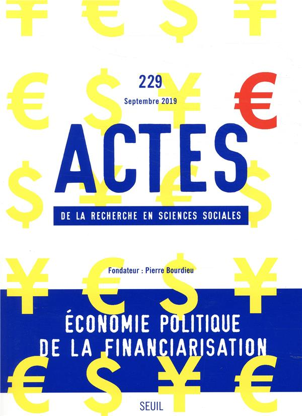 Actes de la recherche sciences sociales n.229 ; economie politique de la financiarisation