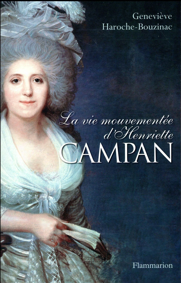 La vie mouvementee d'Henriette Campan
