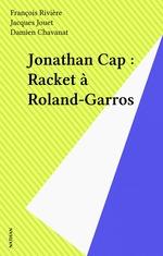 Vente EBooks : Jonathan Cap : Racket à Roland-Garros  - Jacques Jouet - François Rivière