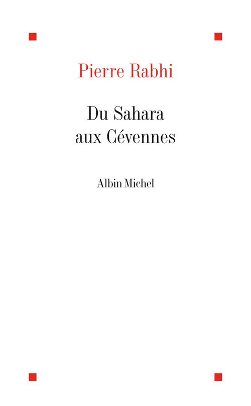 Du Sahara aux Cévennes ; itinéraire d'un homme au service de la Terre-Mère