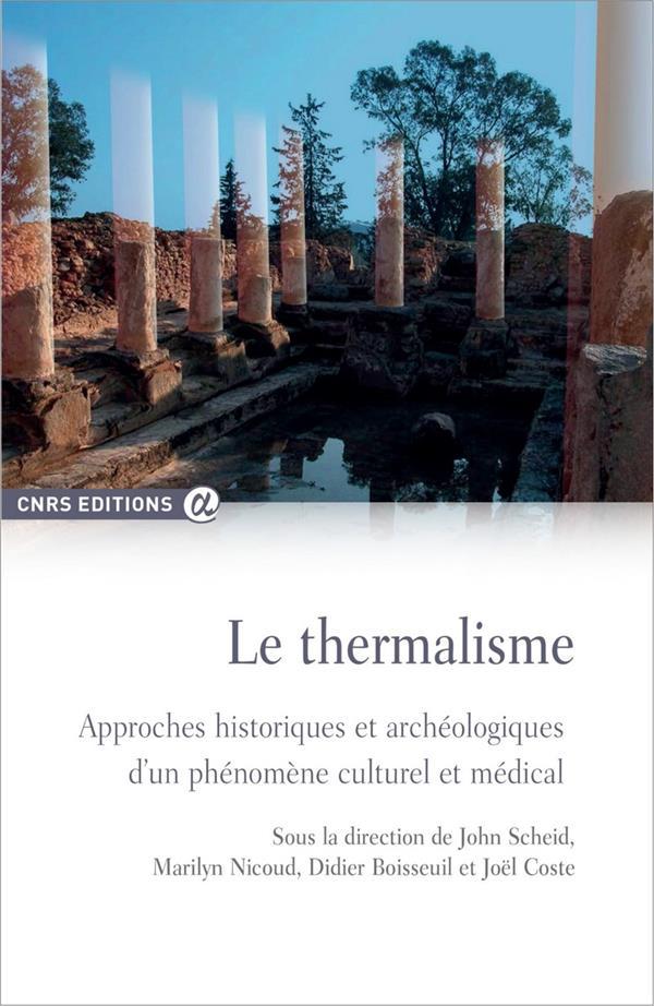Le thermalisme ; approches historiques et archéologiques d'un phénomène culturel et médical