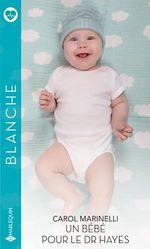 Vente EBooks : Un bébé pour le Dr Hayes  - Carol Marinelli