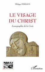 Le visage du Christ  - Philippe Peneaud