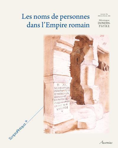 Les noms de personne dans l'Empire romain ; transformations, adaptation, évolution
