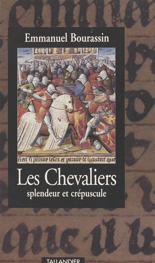 Les chevaliers splendeur et crepuscule 1302-1527