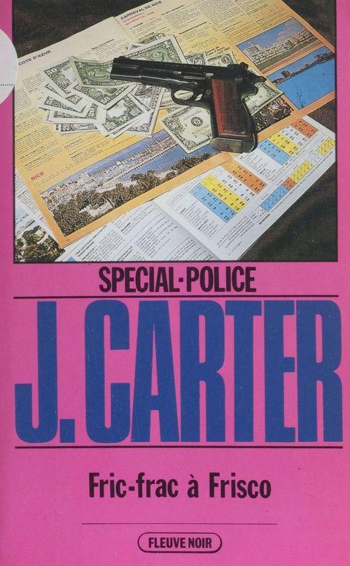 Spécial-police : Fric-frac à Frisco  - James Carter