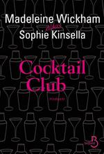 Vente Livre Numérique : Cocktail Club  - Sophie Kinsella - Madeleine Wickham