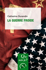 La guerre froide  - Catherine Durandin