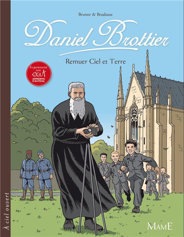 Daniel Brottier ; remuer ciel et terre