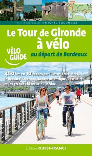 Le tour de Gironde à vélo au départ de Bordeaux