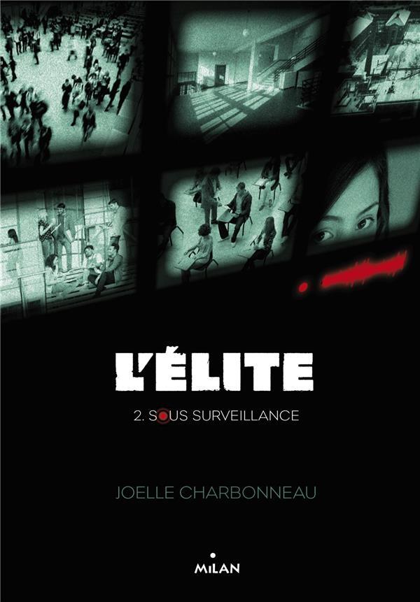 L'élite t.2 ; sous surveillance