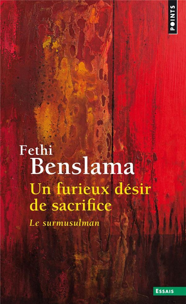 Un furieux désir de sacrifice ; le surmusulman