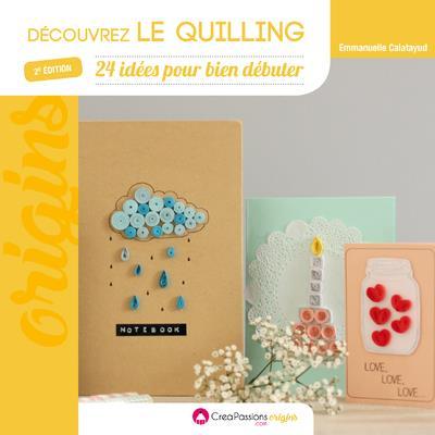 Découvrez le quilling (2e édition)