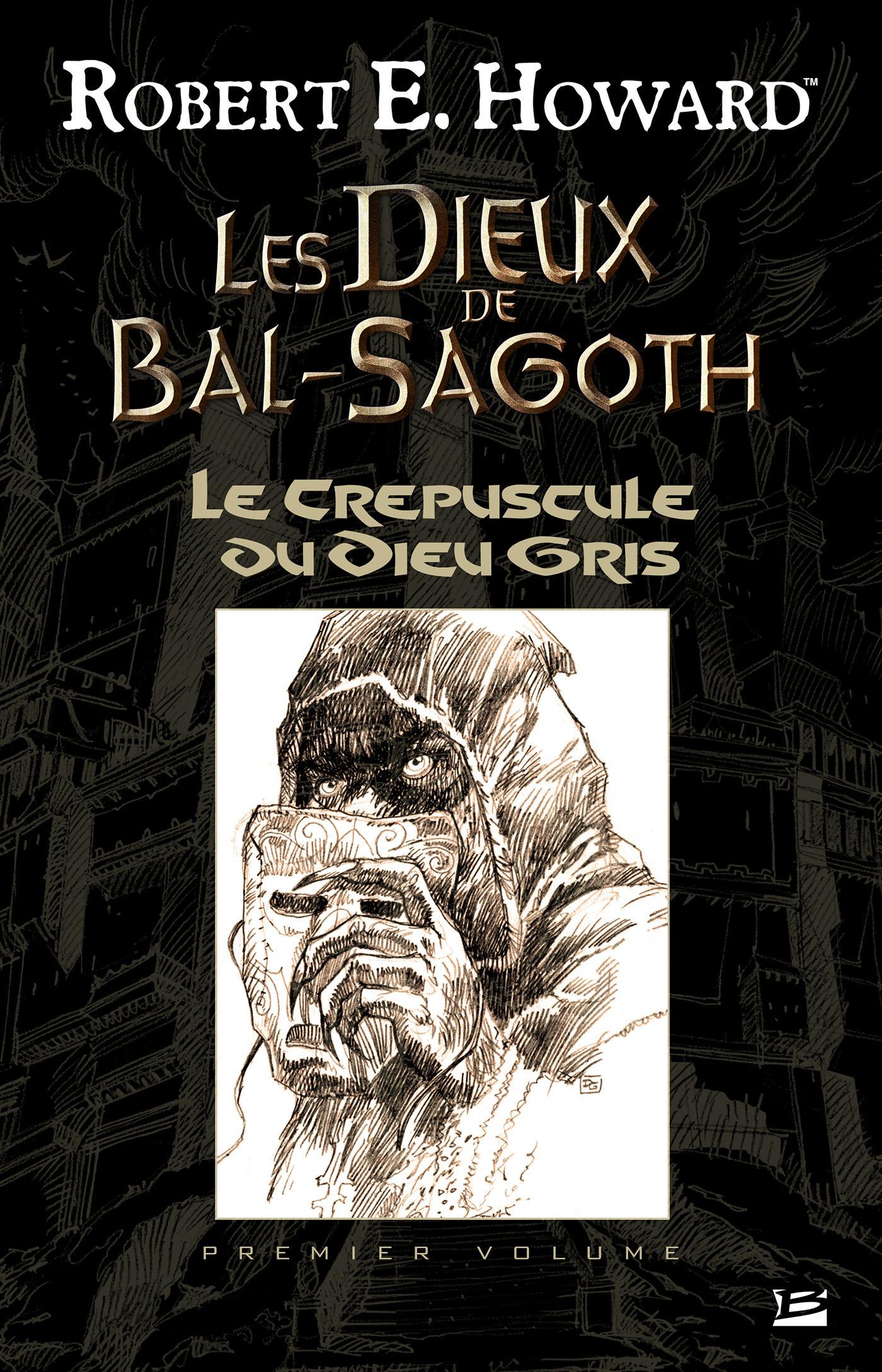 Les dieux de Bal-Sagoth t.1 ; le crépuscule du dieu gris