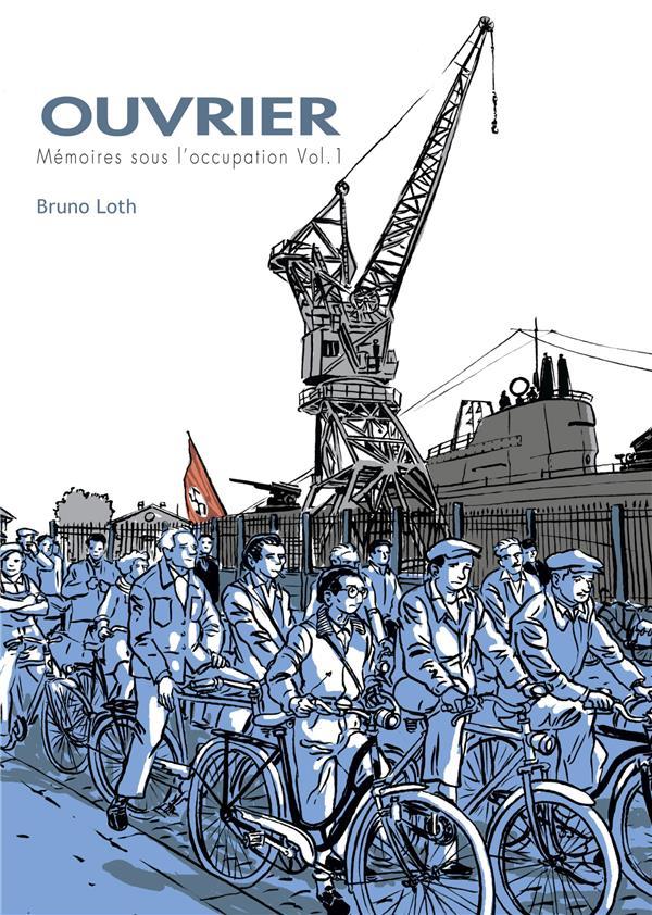 ouvrier ; mémoires sous l'occupation t.1