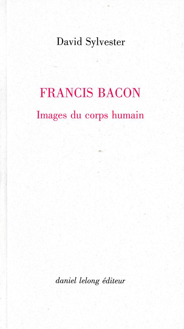 Francis bacon / images du corps humain