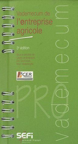 Vademecum De L Entreprise Agricole 3e Edition Christophe Maurin Arnaud Franel Grand Format Espace Culturel Leclerc St Leu
