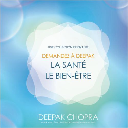 Demandez à Deepak - La santé et le bien-être