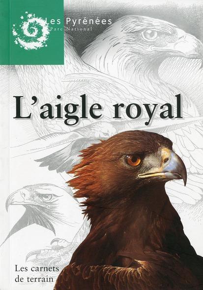 L'aigle royal ; les carnets de terrain