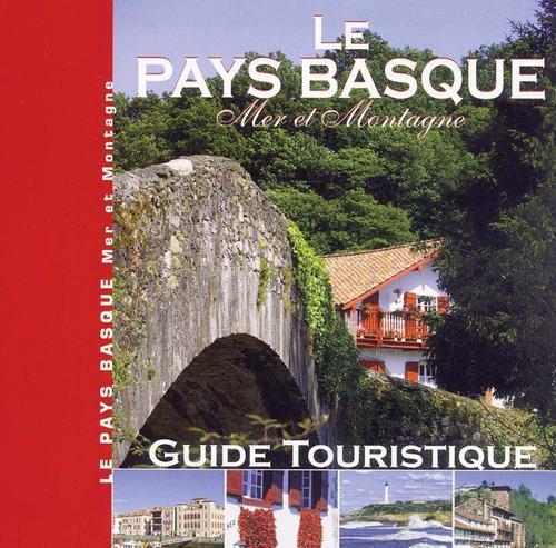 Le Pays Basque ; mer et montagne