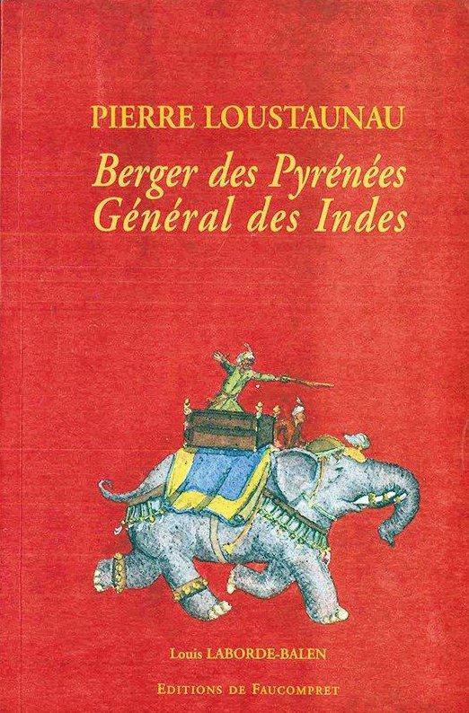 Pierre Loustaunau, berger des Pyrénées, général des Indes