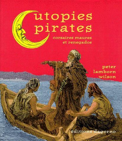 Utopies pirates ; corsaires maures et renegados