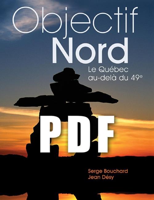 Objectif nord ; le Québec au-delà du 49e