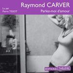 Vente AudioBook : Parlez-moi d'amour  - Raymond Carver