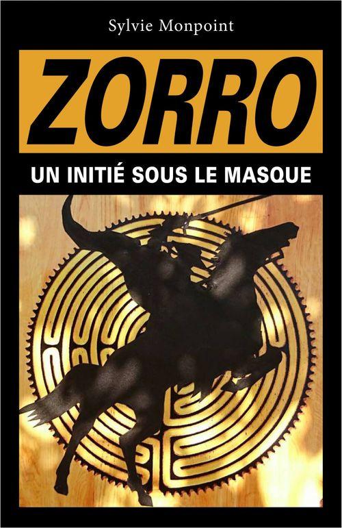 Zorro ; un initié sous le masque