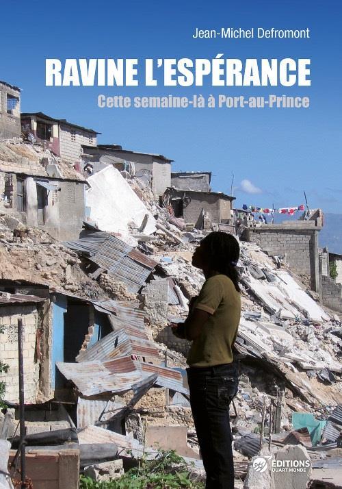 Ravine, l'espérance ; cette semaine-là à Port-au-Prince