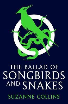 THE BALLAD OF SONGBIRD AND SNAKES - A HUNGER GAMES NOVEL