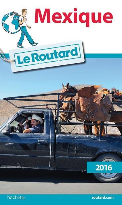 Guide du Routard ; Mexique (édition 2016)