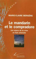 Le mandarin et le compradore  - Marie-Claire Bergere